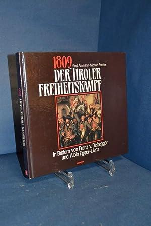 1809 Der Tiroler Freiheitskampf - In Bildern von franz v Defregger und Albin Egger - Lienz: Ammann,...
