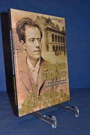Gustav Mahler : Mahlers Opernreform und die Wiener Moderne. Staatsopernmuseum , [Katalog zur ...