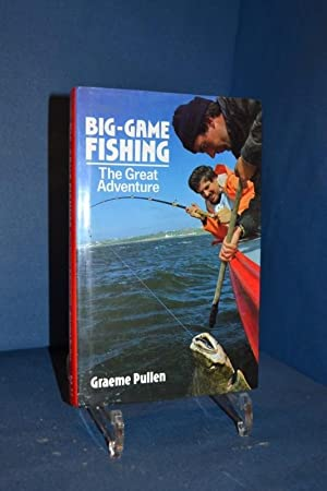 Big Game Fishing: The Great Adventure (The Great Adventure Series, No 8): Pullen, Graeme: