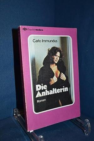 Die Anhalterin : Roman. [Hrsg. Werner Heilmann], Exquisit-Bücher , Nr. 221 : Exquisit modern: ...