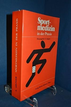 Sportmedizin in der Praxis. hrsg. von A. Aigner. Unter Mitarb. von: N. Bachl .: Aigner, Alfred [...