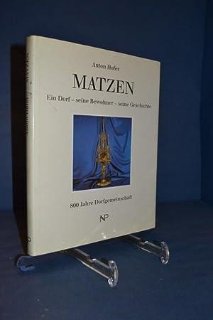 Matzen : ein Dorf - seine Bewohner - seine Geschichte , 800 Jahre Dorfgemeinschaft , ein Heimatbuch...