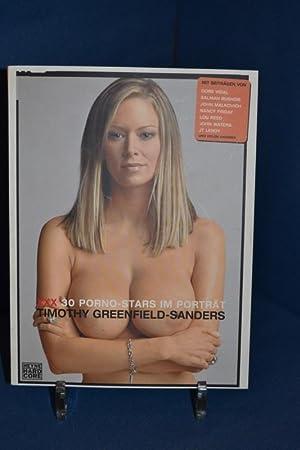 XXX - 30 Porno-Stars im Porträt. Timothy: Greenfield-Sanders, Timothy [Ill.]