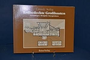 Erdbedeckte Grossbauten : Grundlagen - Beispiele -: Carmody, John und