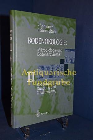 Bodenökologie: Mikrobiologie und Bodenenzymatik / Bd. 2. Bodenbewirtschaftung, Dü...