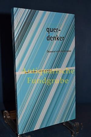 Querdenker / Ökosozial statt marktradikal: Riegler, Josef und Ernst Scheiber: