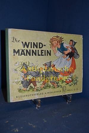 Die Windmännlein.: Kuhn-Klapschy, Felicitas [Illustriert]: