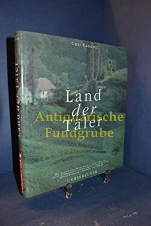 Land der Täler. Curt Faudon. Mit Texten: Faudon, Curt und