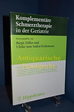 Alternativen in der geriatrischen Schmerztherapie. hrsg. von Birgit Zöller und Ulrike ...