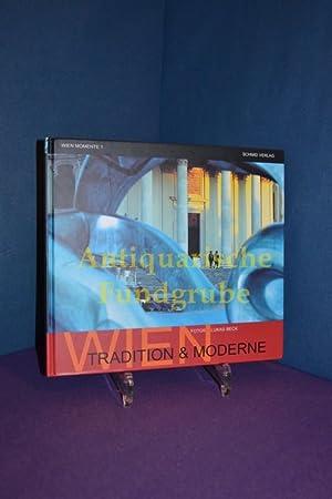 Wien - Tradition & Moderne. Fotos:. Text: Beck, Lukas und