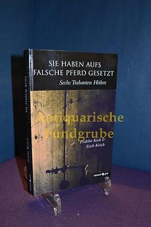Sie haben aufs falsche Pferd gesetzt : sechs Trabanten Hitlers. & Erich Krisch: Koch, Fridolin ...