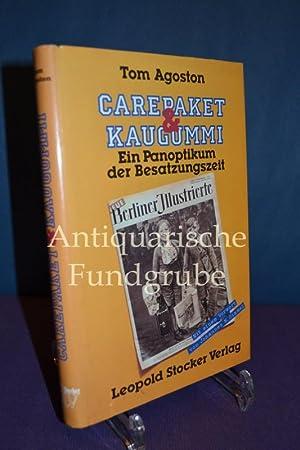 Carepaket & Kaugummi, Ein Panoptikum der Besatzungszeit,: Agoston, Tom: