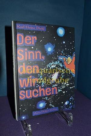 Der Sinn, den wir suchen : Anleitung zum Erkennen des grossen Geheimnisses. Mit Orig.-Zeichn. des ...