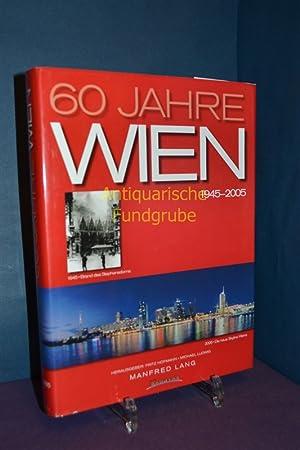 60 Jahre Wien : 1945 - 2005. , Fritz Hofmann , Manfred Lang: Ludwig, Michael, Fritz Hofmann und ...