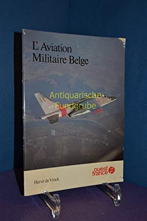 L'aviation militaire belge: Vinck, De Hervé: