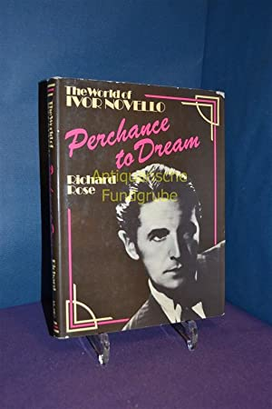 Perchance to Dream: World of Ivor Novello: Rose, Richard: