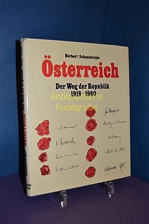 Österreich : d. Weg d. Republik 1918 - 1980.: Schausberger, Norbert: