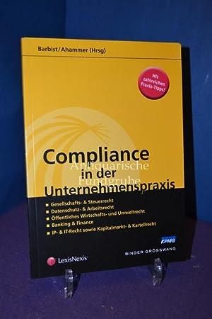 Compliance in der Unternehmenspraxis Gesellschafts- & Steuerrecht, Datenschutz- & ...