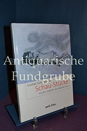 """Schau-Stücke : aus der """"Galerie"""" der Welt der Frau.: Schörghofer, Gustav:"""