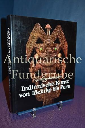 Indianische Kunst von Mexiko bis Peru: Boglár, Lajos, Tamás