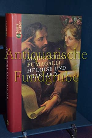 Heloise und Abaelard. Mariateresa Fumagalli. [Aus d. Ital. übers. von Ursula Knö...