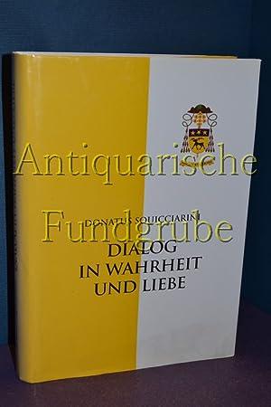 Dialog in Wahrheit und Liebe : der Apostolische Nuntius in Österreich zu aktuellen Fragen in ...