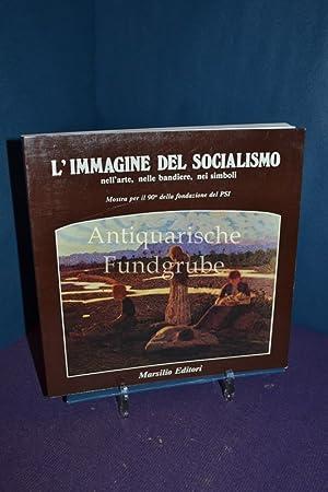 L'Immagine del Socialismo nell'arte, nelle bandiere, nei: Francia, Roberto: