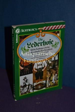 Die Lederhose : kleine Kulturgeschichte des alpenländ. Beinkleids.: Grieshofer, Franz [Mitverf...