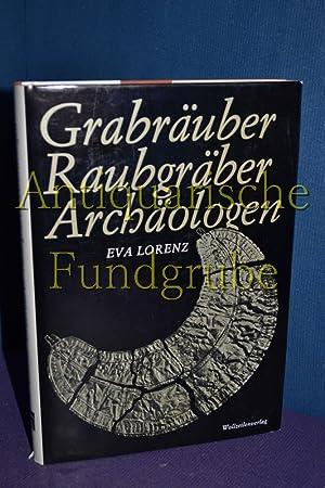 Grabräuber Raubgräber Archäologen: Lorenz, Eva: