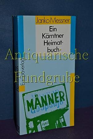 Ein Kärntner Heimatbuch. Hrsg. von Ulf Birbaumer: Messner, Janko:
