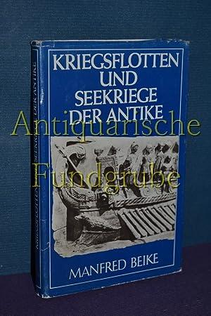 Kriegsflotten und Seekriege der Antike.: Beike, Manfred: