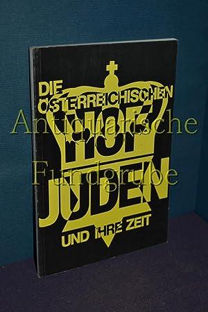 Die österreichischen Hofjuden und ihre Zeit. [Hrsg.: Schubert, Kurt [Hrsg.]: