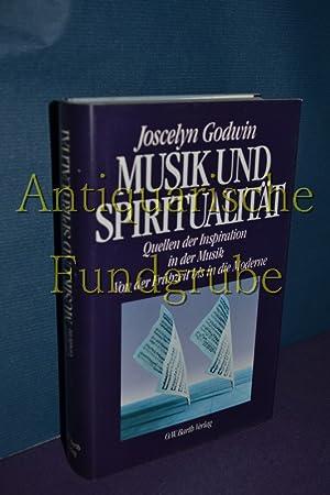Musik und Spiritualität : Quellen der Inspiration in der Musik von der Frühzeit bis in ...