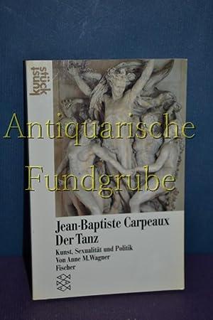 Jean-Baptiste Carpeaux, der Tanz : Kunst, Sexualität: Wagner, Anne M.