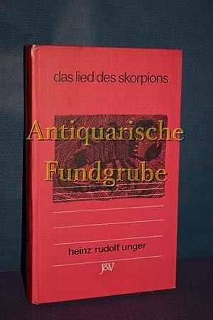 Das Lied des Skorpions.: Unger, Heinz Rudolf: