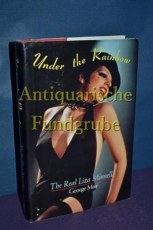 Under the Rainbow: The Real Liza Minnelli: Mair, George: