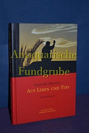 Auf Leben und Tod : Erzählungen / MIT WIDMUNG des Autors [Hrsg. von Richard Pils]: ...