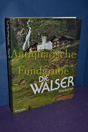 Die Walser : Bilder u. Texte zur Walserkultur. mit Beitr. von Paul Zinsli . Hrsg. von Georg ...