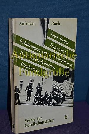 Tagwache! : Erfahrungen eines Präsenzdieners beim Österreichischen Bundesheer. [Hrsg. vom...