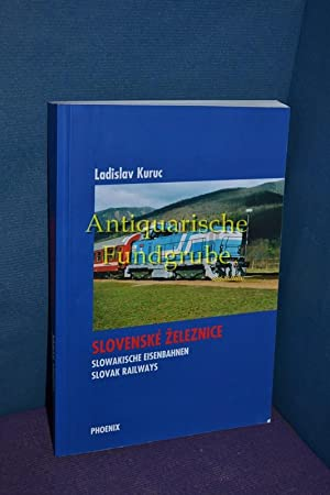 Slovenske Zeleznice / Slowakische Eisenbahnen / Slovak Railways: Kuric, Ladislav: