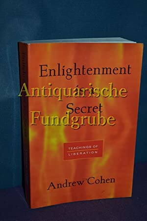 Enlightenment is a Secret: Teachings of Liberation: Cohen, Andrew: