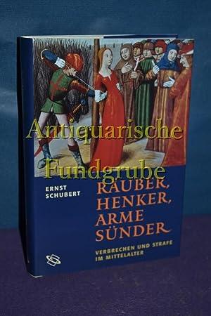 Räuber, Henker, Arme Sünder // Verbrechen und Strafe im Mittelalter: Schubert, ...