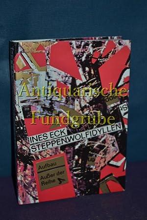 Steppenwolfidyllen : Roman. Aufbau - ausser der Reihe: Eck, Ines: