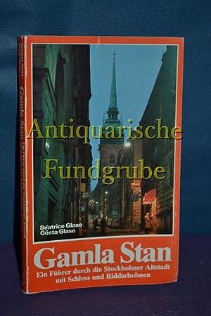 Gamla Stan / Ein Führer durch die Stockholmer Altstadt mit Schloss und Riddarholmen: ...