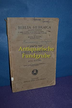 Liber Genesis : Biblia Hebraica: Kittel, Rud., G.