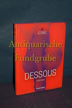 Dessous : lingerie as erotic weapon. [Engl.: Néret, Gilles und