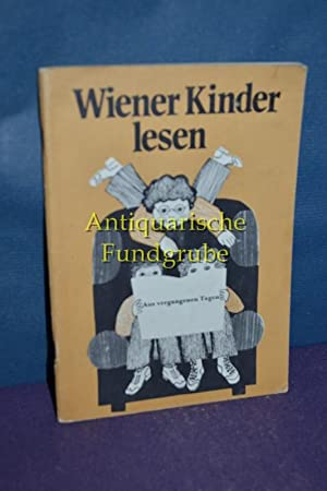Wiener Kinder lesen. Teil: Schulstufe 4., [3]. Aus vergangenen Tagen : Bilder aus dem alten Wien: ...