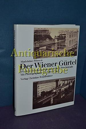 Der Wiener Gürtel : Wiederentdeckung einer lebendigen Prachtstraße. Mit Photogr. von ...