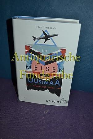 Die Meisen von Uusimaa singen nicht mehr: Friedrich, Franz: