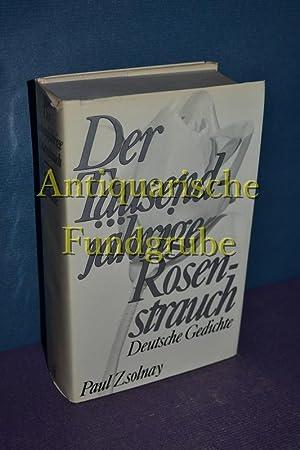 Der tausendjährige Rosenstrauch : dt. Gedichte. [ausgew. u. eingel. von Felix Braun]: Braun, ...
